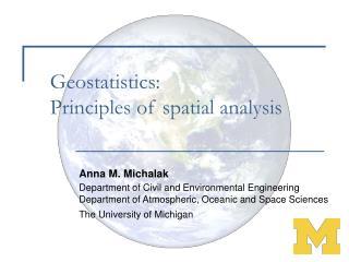 Geostatistics:  Principles of spatial analysis