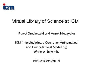 Virtual Library of Science at ICM