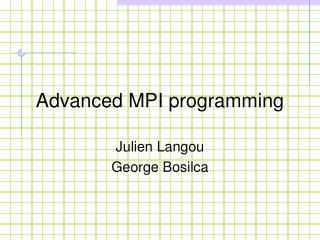 Advanced MPI programming