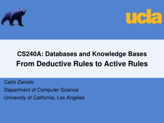 CS240A: Databases and Knowledge Bases From Deductive Rules to Active Rules