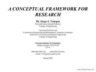 A CONCEPTUAL FRAMEWORK FOR RESEARCH