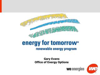 Gary Evans  Office of Energy Options