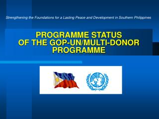 PROGRAMME STATUS  OF THE GOP-UN/MULTI-DONOR PROGRAMME