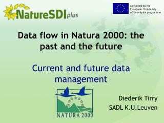 Data flow in Natura 2000: the past and the future Current and future data management