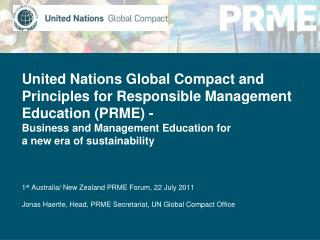 United Nations Global Compact and Principles for Responsible Management Education (PRME) -
