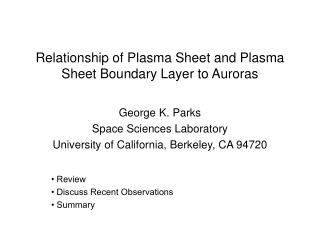 Relationship of Plasma Sheet and Plasma Sheet Boundary Layer to Auroras