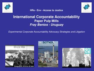 HRs - Env - Access to Justice  International Corporate Accountability Paper Pulp Mills