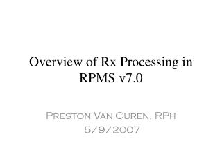 Overview of Rx Processing in RPMS v7.0