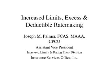 Increased Limits, Excess & Deductible Ratemaking