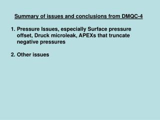 Summary of issues and conclusions from DMQC-4