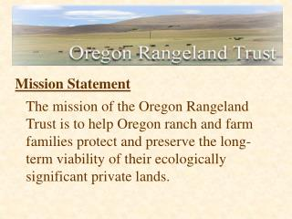 Frank J. O'Leary Executive Director of the Oregon Rangeland Trust  A little history about myself:
