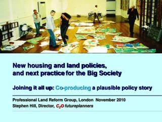 New housing and land policies, and next practice for the Big Society