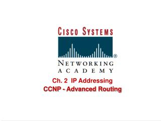 Ch. 2  IP Addressing CCNP - Advanced Routing