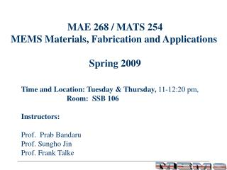 MAE 268 / MATS 254 MEMS Materials, Fabrication and Applications  Spring 2009