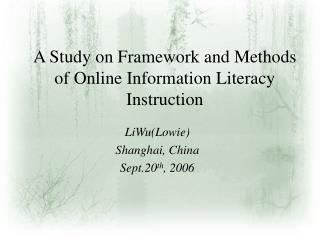 A Study on Framework and Methods of Online Information Literacy Instruction