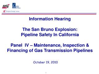 Information Hearing The San Bruno Explosion:  Pipeline Safety In California