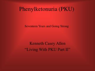 a description of the phenylketonuria pku disease and its spread