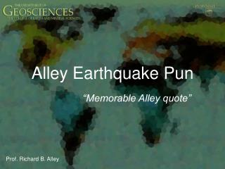 Alley Earthquake Pun