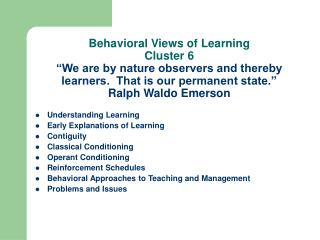 Behavioral Views of Learning Cluster 6  We are by nature observers and thereby learners.  That is our permanent state.