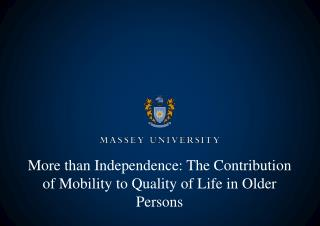 More than Independence: The Contribution of Mobility to Quality of Life in Older Persons