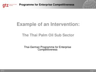 Example of an Intervention: The Thai Palm Oil Sub Sector