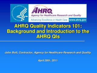 AHRQ Quality Indicators 101:  Background and Introduction to the AHRQ QIs