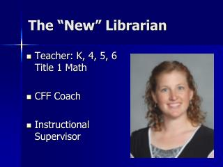 "The ""New"" Librarian"