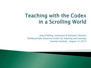 Teaching with the Codex in a Scrolling World