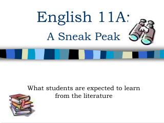 English 11A:  A Sneak Peak