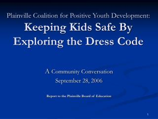 Plainville Coalition for Positive Youth Development: Keeping Kids Safe By Exploring the Dress Code