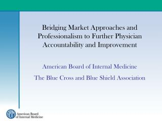 Bridging Market Approaches and Professionalism to Further Physician Accountability and Improvement