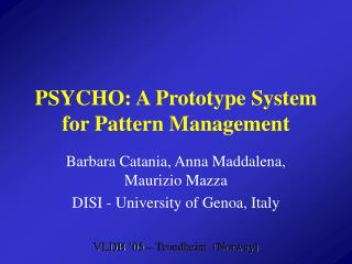 PSYCHO: A Prototype System for Pattern Management