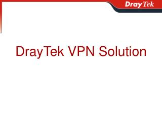 DrayTek VPN Solution