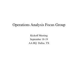 Operations Analysis Focus Group
