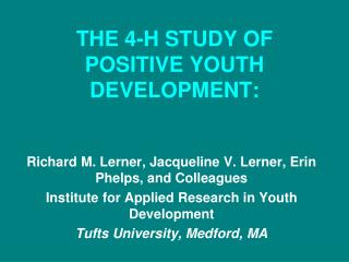 THE 4-H STUDY OF  POSITIVE YOUTH DEVELOPMENT: