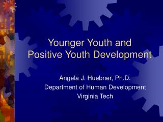 Younger Youth and  Positive Youth Development