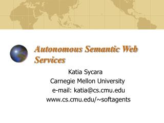 Autonomous Semantic Web   Services