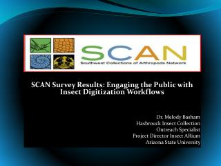 SCAN Survey Results: Engaging the Public with        Insect Digitization Workflows