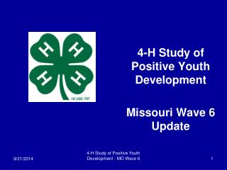 4-H Study of Positive Youth Development  Missouri Wave 6 Update