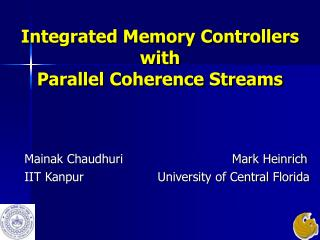 Integrated Memory Controllers with  Parallel Coherence Streams