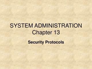 SYSTEM ADMINISTRATION Chapter 13