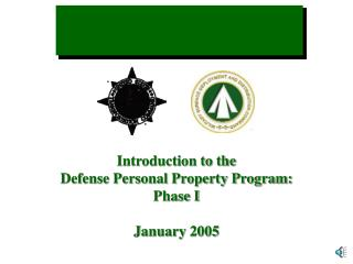 Introduction to the  Defense Personal Property Program: Phase I January 2005