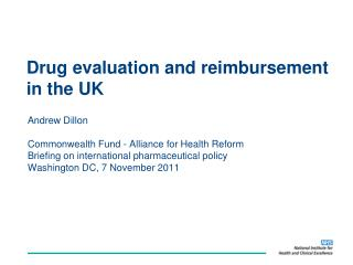 Drug evaluation and reimbursement in the UK