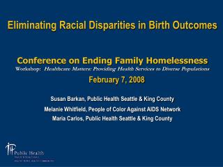 Eliminating Racial Disparities in Birth Outcomes  Conference on Ending Family Homelessness