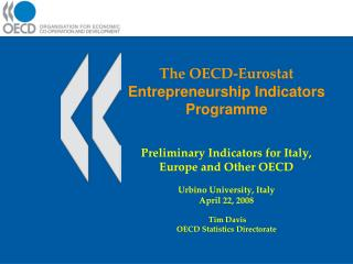 The OECD-Eurostat Entrepreneurship Indicators Programme    Preliminary Indicators for Italy, Europe and Other OECD