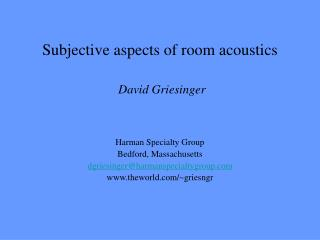 Subjective aspects of room acoustics David Griesinger