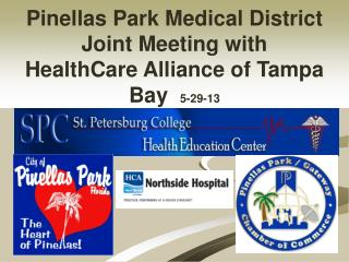 Pinellas Park Medical District Joint Meeting with HealthCare Alliance of Tampa Bay   5-29-13