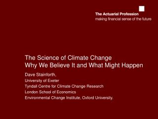 The Science of Climate Change Why We Believe It and What Might Happen