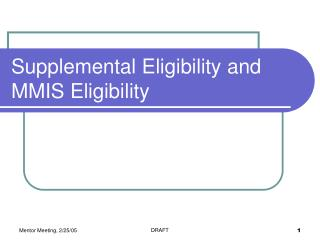 Supplemental Eligibility and MMIS Eligibility