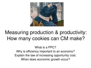 Measuring production & productivity: How many cookies can CM make?